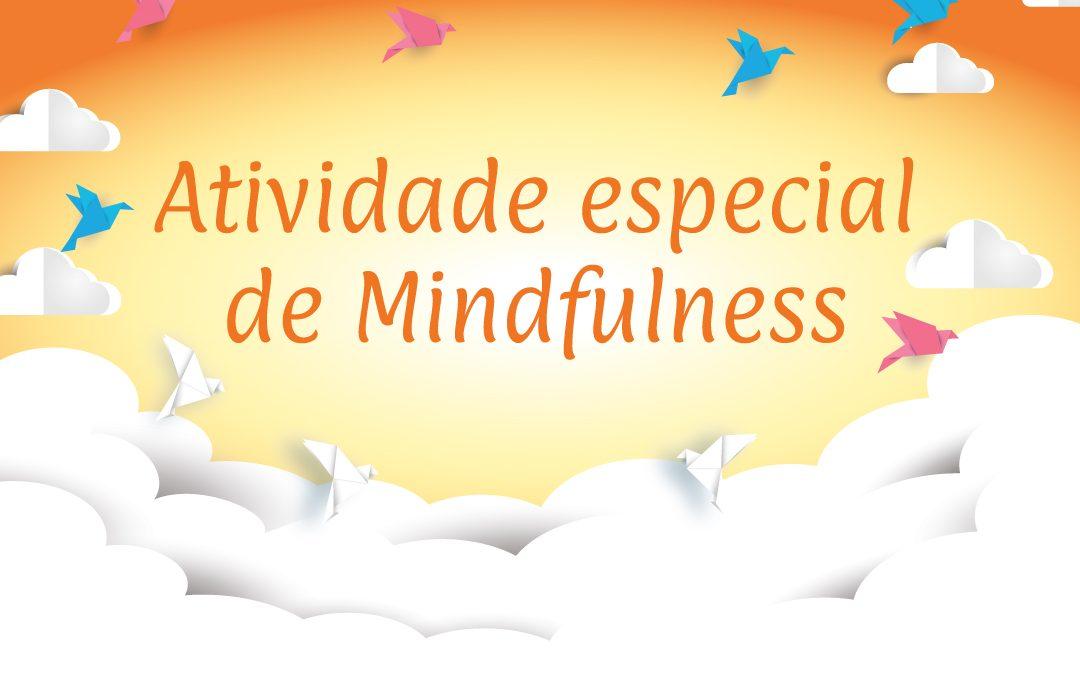 Atividade especial de Mindfulness